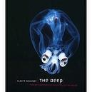 The Deep: The Extraordinary Creatures of the Abyss [Hardcover]