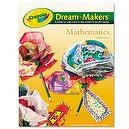 Crayola 99-1251 Crayola Dream-Makers Guide, Grades K-6, Mathematics, 104 Pages