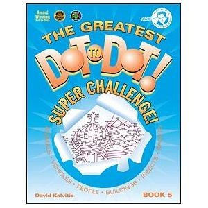 Greatest Dot-to-Dot Super Challenge Book 5